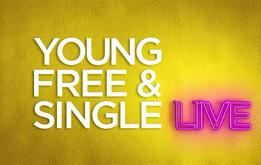 Young, Free and single: Live (Series 1)